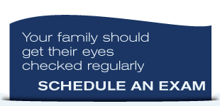 Your family should get their eyes checked regularly | Schedule an Eye Exam